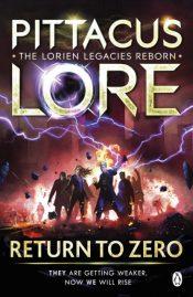 Return to Zero : Lorien Legacies Reborn