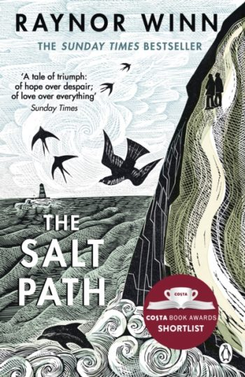 The Salt Path : The Sunday Times bestseller, shortlisted for the 2018 Costa Biography Award & The Wainwright Prize