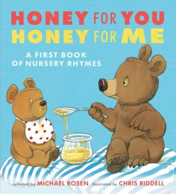Honey for You, Honey for Me : A First Book of Nursery Rhymes
