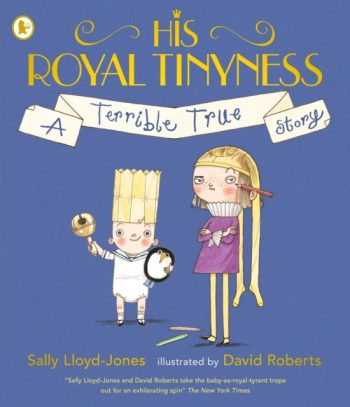 His Royal Tinyness : A Terrible True Story