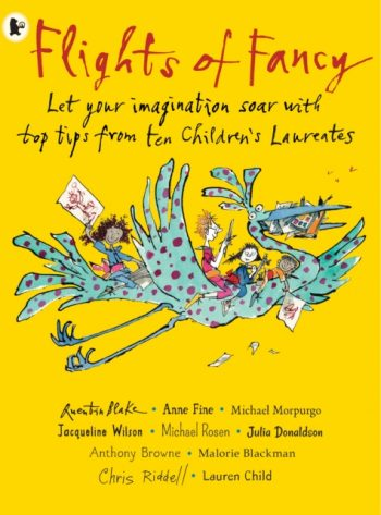 Flights of Fancy : Stories, pictures and inspiration from ten Children's Laureates