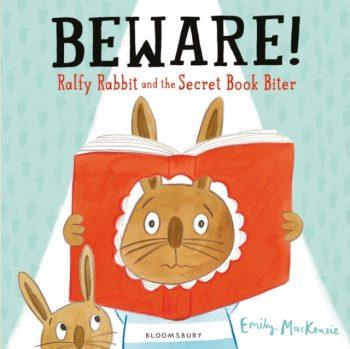 Beware! Ralfy Rabbit and the Secret Book Biter