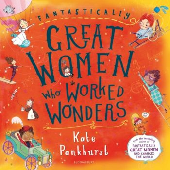 Fantastically Great Women Who Worked Wonders