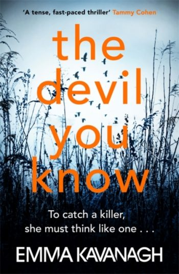 The Devil You Know : To catch a killer, she must think like one