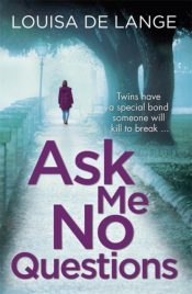 Ask Me No Questions : The nail-biting and gripping police thriller with a twist you won't see coming