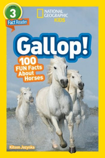 National Geographic Kids Readers: Gallop! 100 Fun Facts About Horses