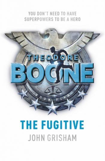 Theodore Boone: The Fugitive : Theodore Boone 5