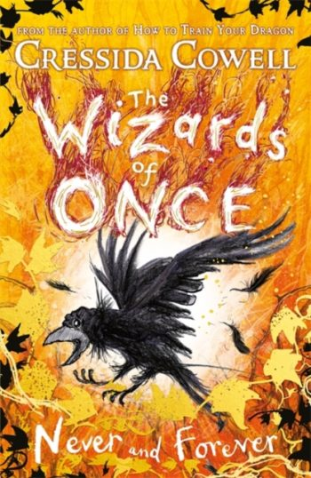 The Wizards of Once: Never and Forever : Book 4