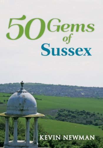 50 Gems of Sussex : The History & Heritage of the Most Iconic Places