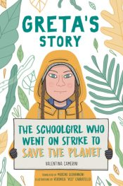 Greta's Story : The Schoolgirl Who Went On Strike To Save The Planet