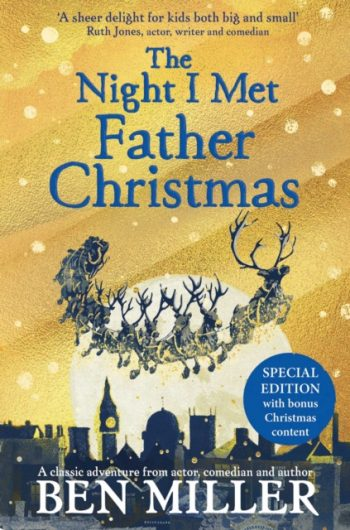 The Night I Met Father Christmas : THE Christmas classic from bestselling author Ben Miller