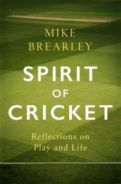 Spirit of Cricket : Reflections on Play and Life