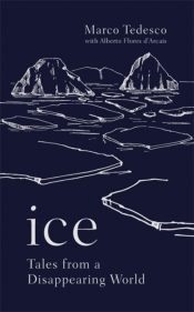 Ice : Tales from a Disappearing World