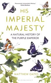 His Imperial Majesty : A Natural History of the Purple Emperor