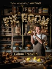 The Pie Room : 80 achievable and show-stopping pies and sides for pie lovers everywhere