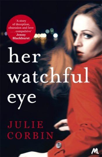 Her Watchful Eye : A gripping thriller full of shocking twists