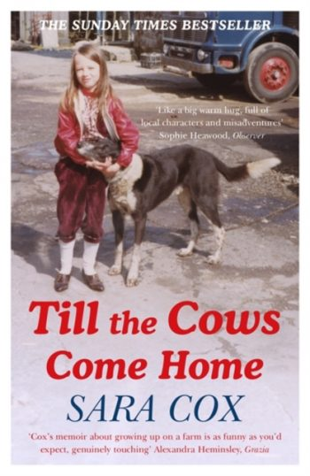 Till the Cows Come Home : The Sunday Times Bestseller