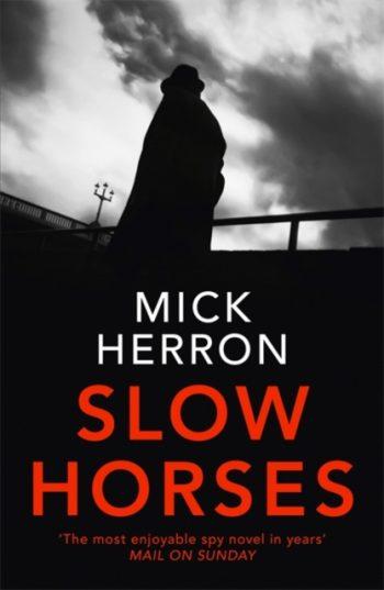 Slow Horses : Jackson Lamb Thriller 1