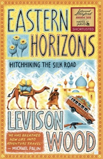 Eastern Horizons : Shortlisted for the 2018 Edward Stanford Award