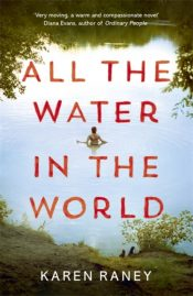 All the Water in the World : A tender novel of love and loss