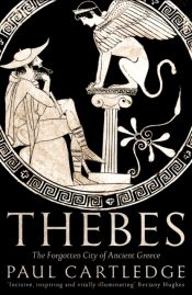 Thebes : The Forgotten City of Ancient Greece