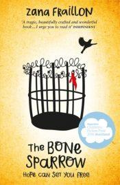 The Bone Sparrow : A Refugee Novel