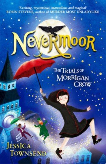 Nevermoor: The Trials of Morrigan Crow : Book 1