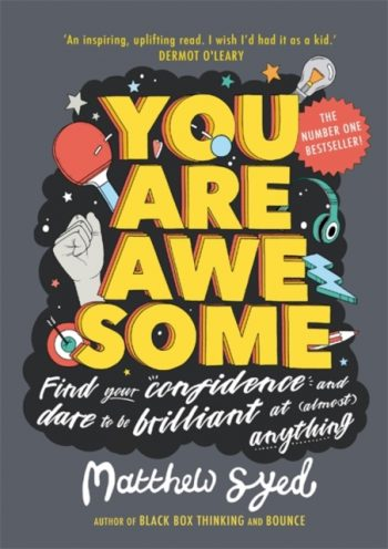You Are Awesome : Find Your Confidence and Dare to be Brilliant at (Almost) Anything: The Number One Bestseller