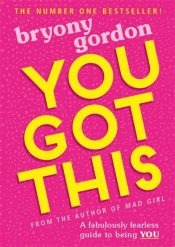 You Got This : A fabulously fearless guide to being YOU