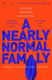 A Nearly Normal Family : A gripping, page-turning thriller with a shocking twist