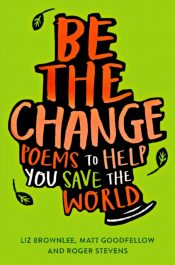 Be The Change : Poems to help you save the world