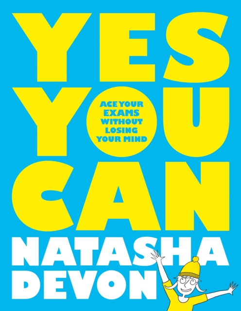 Yes You Can: Ace Your Exams Without Losing Your Mind