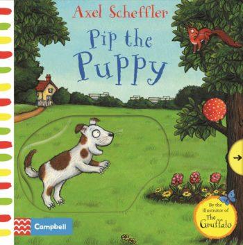 Axel Scheffler Pip the Puppy : A push, pull, slide book