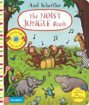 Axel Scheffler The Noisy Jungle Book : A press-the-page sound book