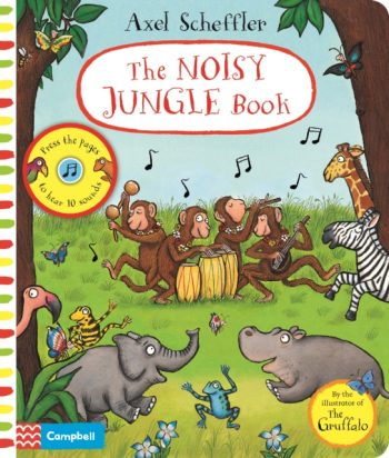 Axel Scheffler The Noisy Jungle Book : A press-the-page sound book