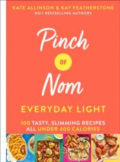 Pinch of Nom: Everyday Light : 100 tasty, slimming recipes: all under 400 calories