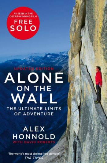 Alone on the Wall : Alex Honnold and the Ultimate Limits of Adventure
