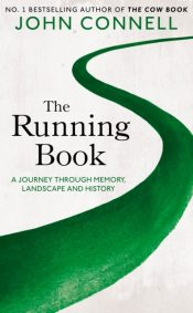 The Running Book : A Journey through Memory, Landscape and History