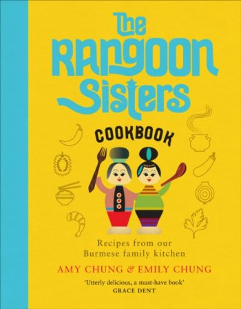 The Rangoon Sisters : Recipes from our Burmese family kitchen