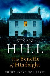 The Benefit of Hindsight : Simon Serrailler Book 10