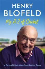 My A-Z of Cricket : A personal celebration of our glorious game