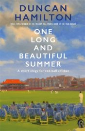 One Long and Beautiful Summer : A Short Elegy For Red-Ball Cricket