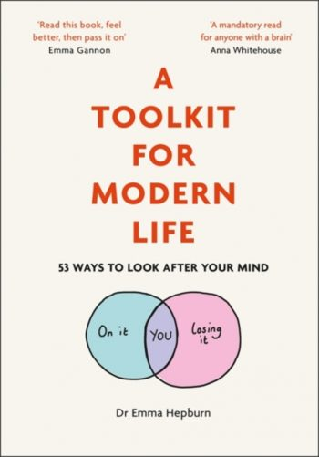A Toolkit for Modern Life : 53 Ways to Look After Your Mind