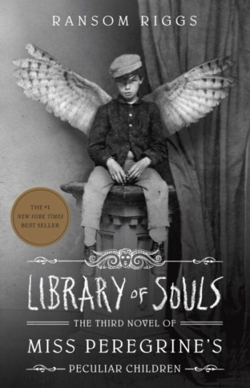 Library of Souls : The Third Novel of Miss Peregrine's Home for Peculiar Children