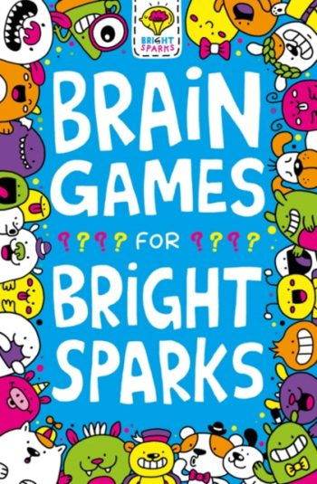 Brain Games for Bright Sparks : Ages 7 to 9
