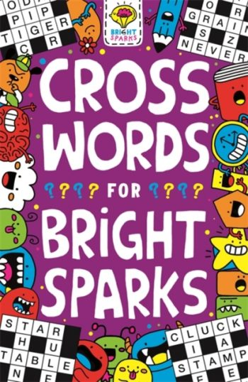 Crosswords for Bright Sparks : Ages 7 to 9