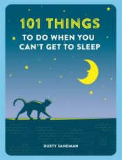 101 Things To Do When You Can't Get To Sleep