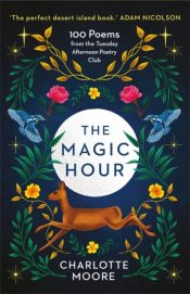 The Magic Hour : 100 Poems from the Tuesday Afternoon Poetry Club