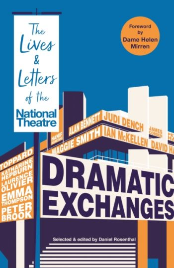 Dramatic Exchanges : The Lives and Letters of the National Theatre