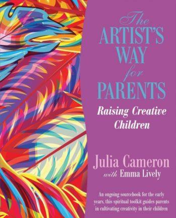 The Artist's Way for Parents : Raising Creative Children